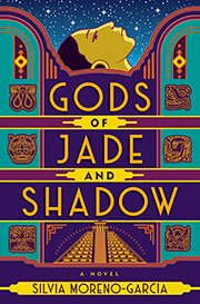 Book cover for Gods of Jade and Shadow